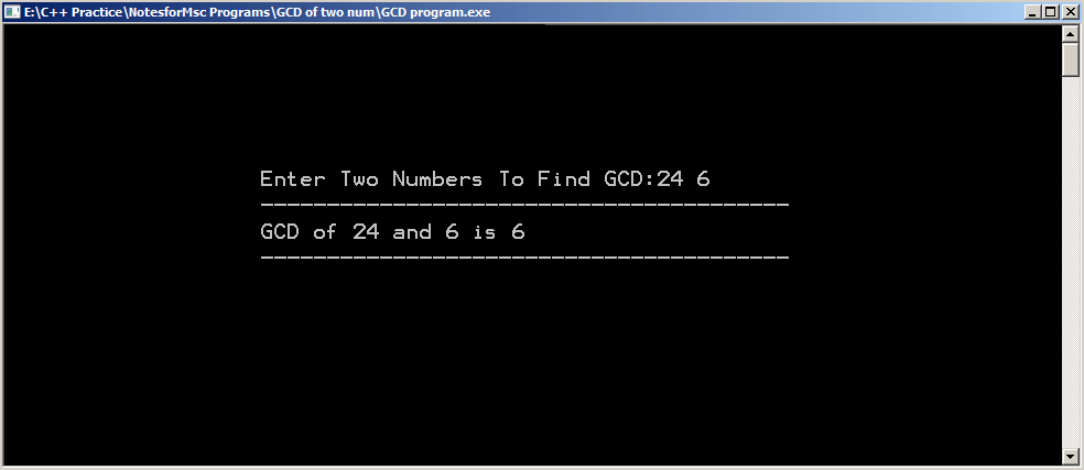 Output : C Program for GCD of Two Numbers