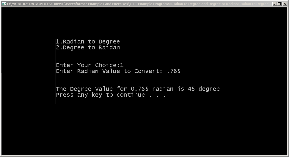 Output - C++ Program to Convert Radian to Degree or Degree to Radian